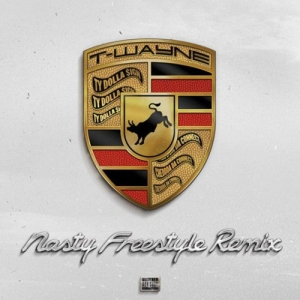 t-wayne-nasty-freestyle-remix